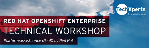TechXperts Red Hat Open Shift Enterprise Workshop